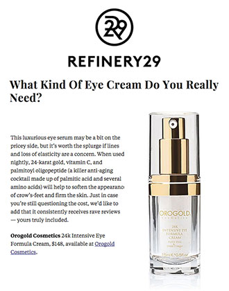 Refinery29 features the 24K Intensive Eye Formula Cream