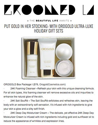 Groomed L.A. featured our OROGOLD Holiday Gift Sets.